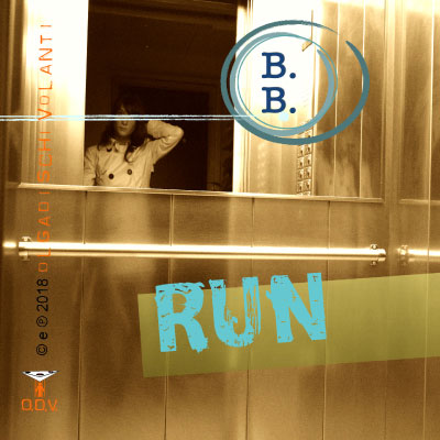 Run di BB - Italian recording artist - produced by olgadischivolanti