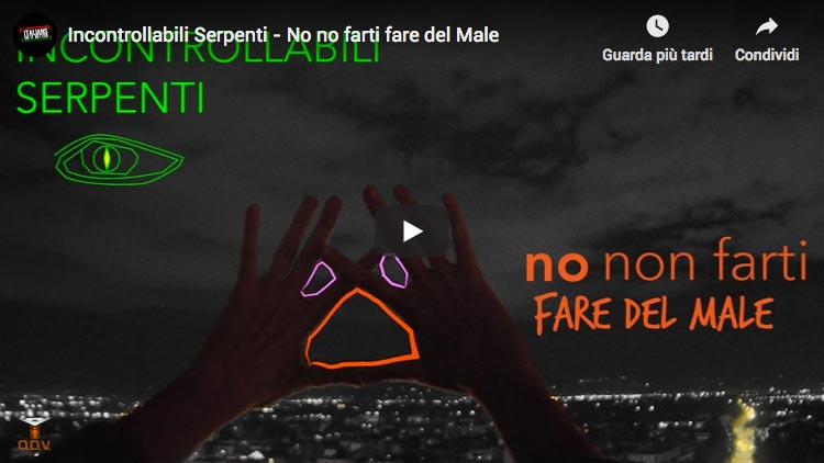 Incontrollabili Serpenti - No no farti fare del Male